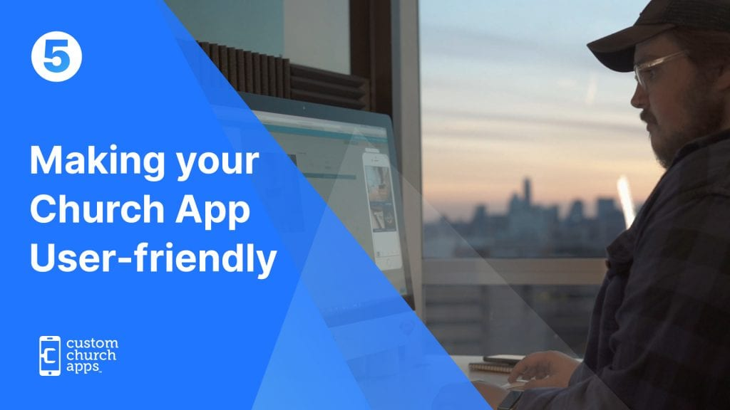 Making your Church App User-friendly